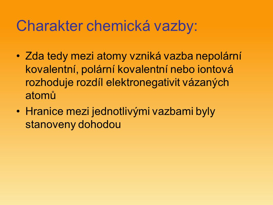 Charakter chemická vazby: