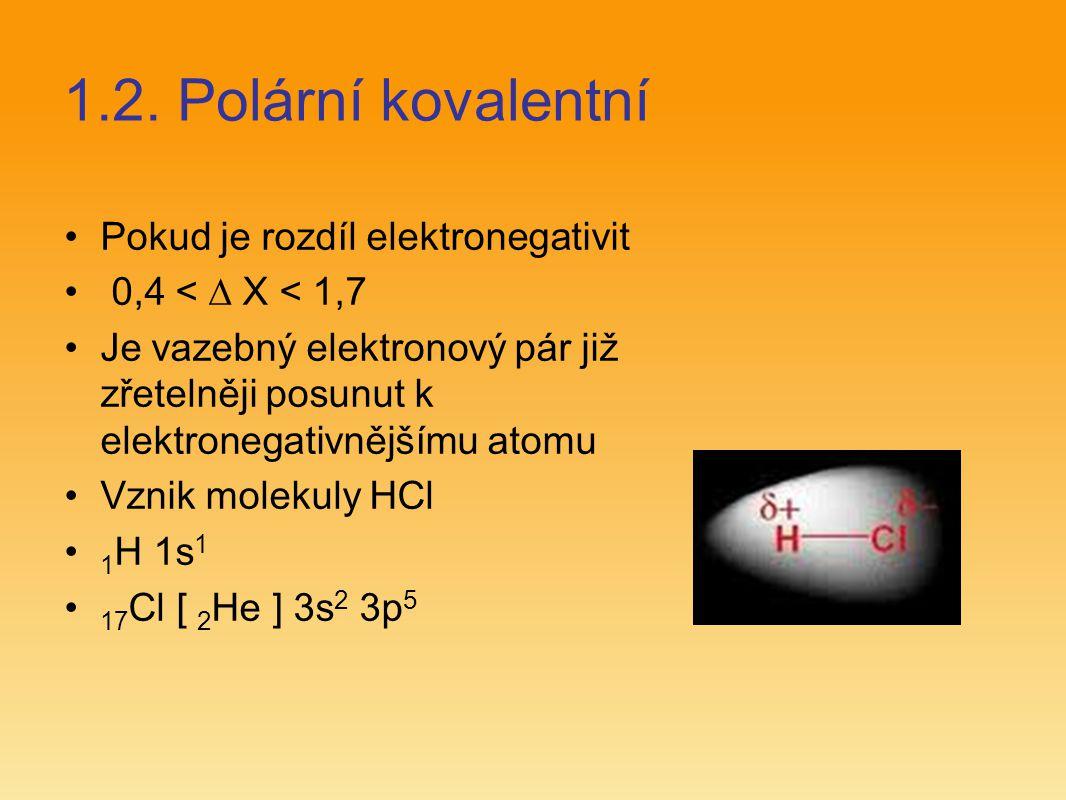 1.2. Polární kovalentní Pokud je rozdíl elektronegativit
