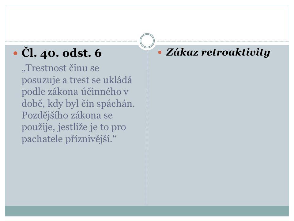 Čl. 40. odst. 6 Zákaz retroaktivity