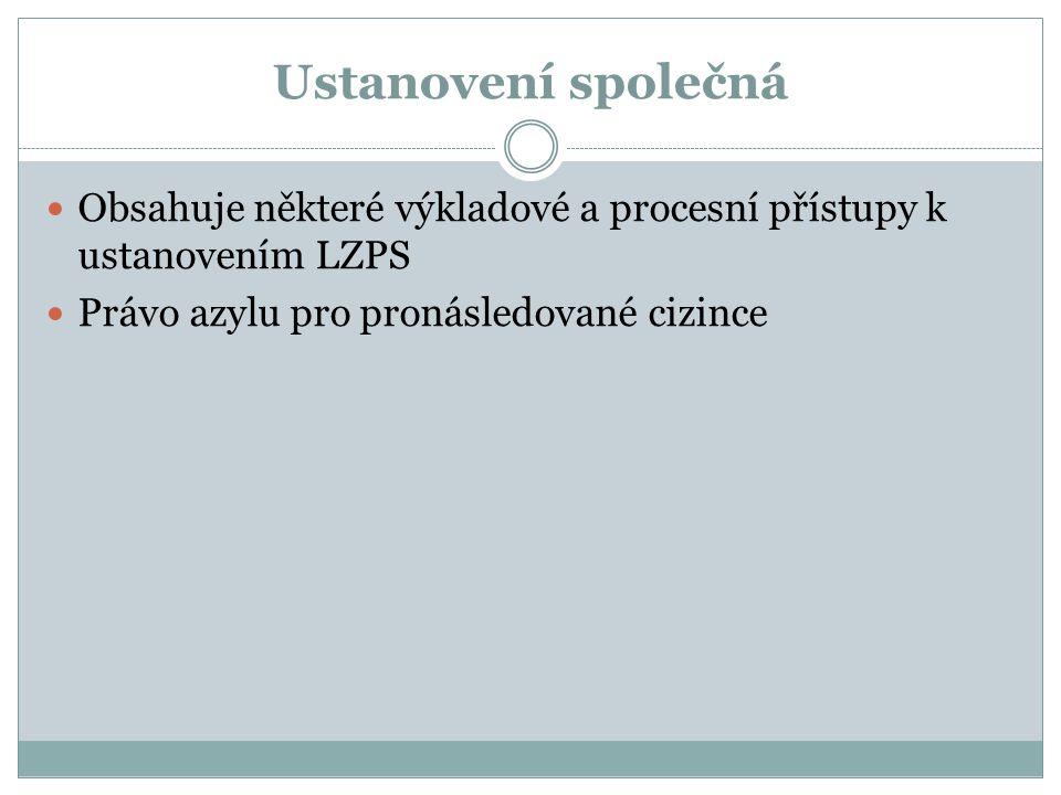 Ustanovení společná Obsahuje některé výkladové a procesní přístupy k ustanovením LZPS.