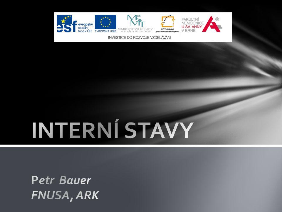 INTERNÍ STAVY Petr Bauer FNUSA, ARK