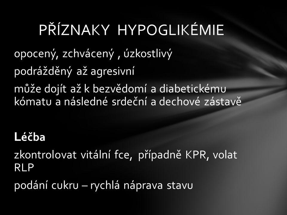 PŘÍZNAKY HYPOGLIKÉMIE