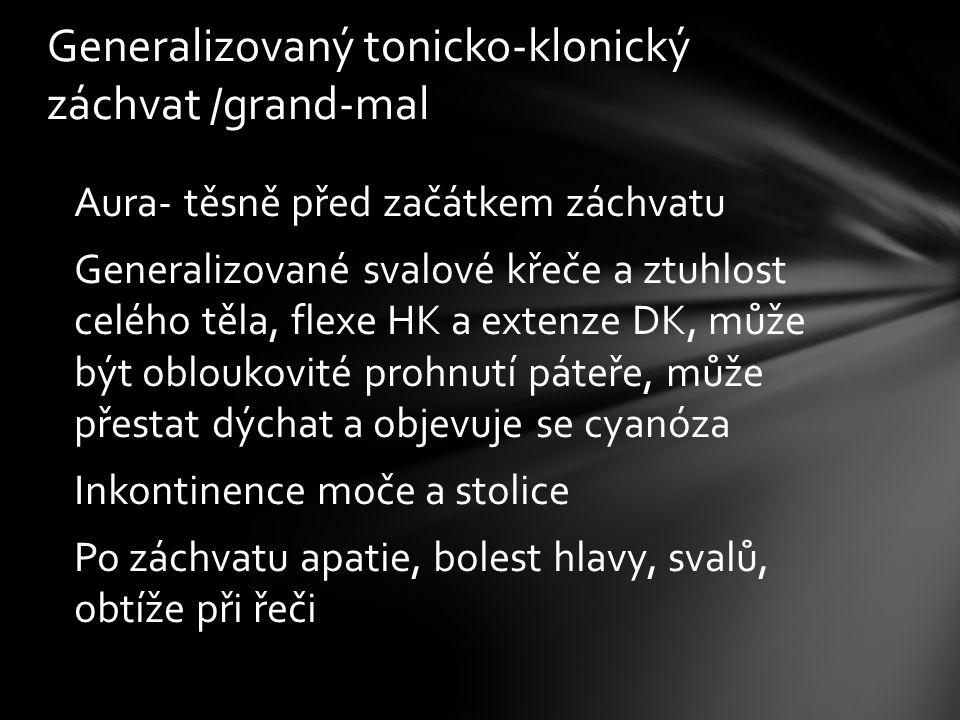 Generalizovaný tonicko-klonický záchvat /grand-mal