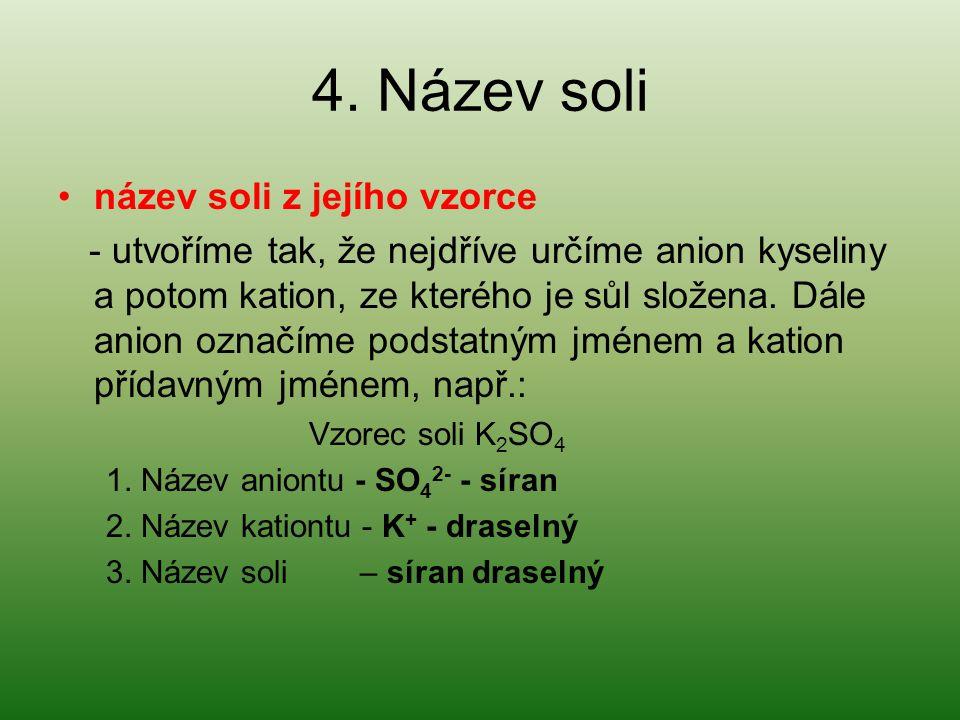 4. Název soli název soli z jejího vzorce