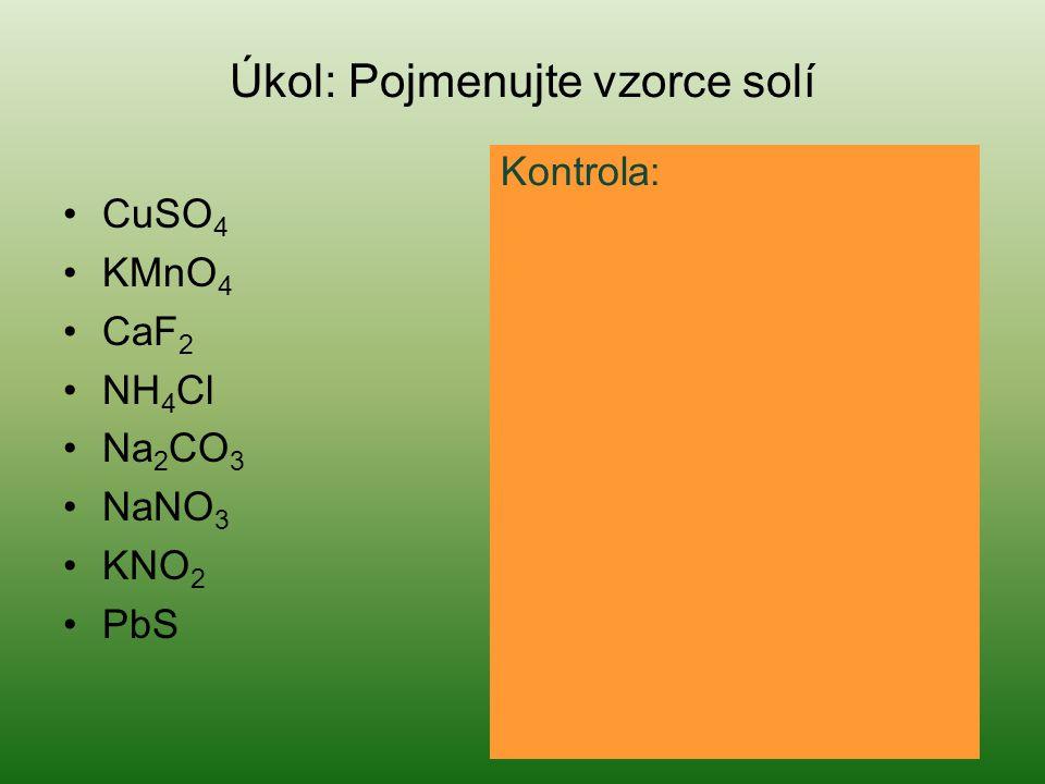 Úkol: Pojmenujte vzorce solí