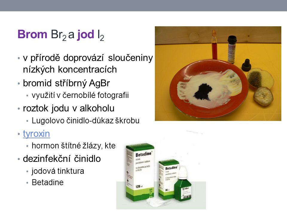 Brom Br2 a jod I2 v přírodě doprovází sloučeniny chloru, ale ve velmi nízkých koncentracích. bromid stříbrný AgBr.