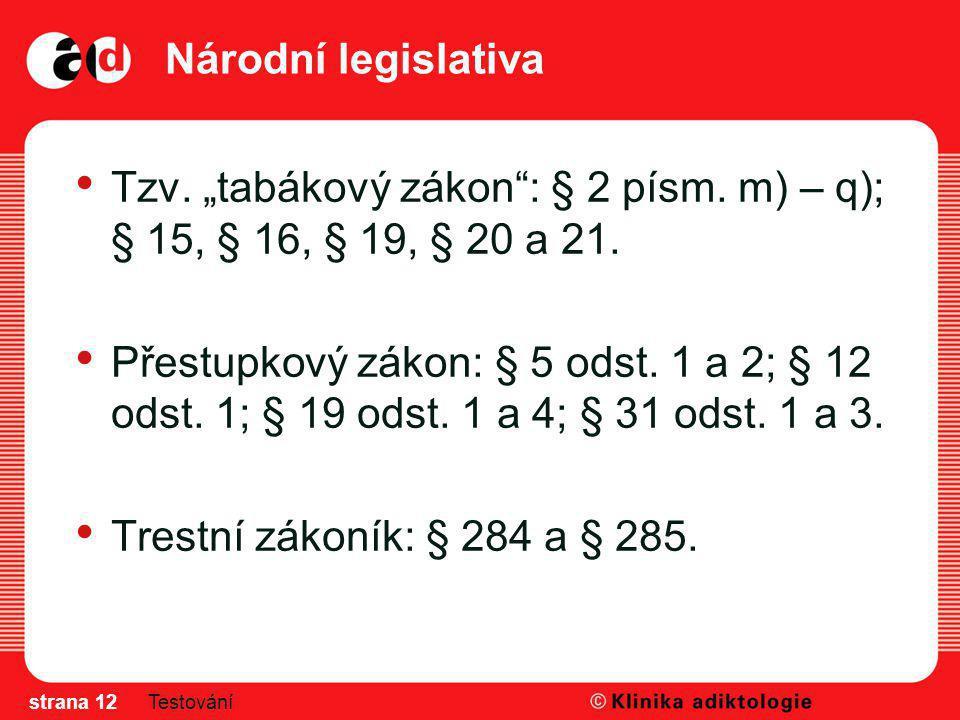 """Tzv. """"tabákový zákon : § 2 písm. m) – q); § 15, § 16, § 19, § 20 a 21."""