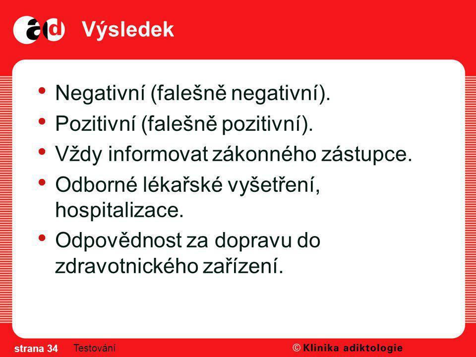 Negativní (falešně negativní). Pozitivní (falešně pozitivní).