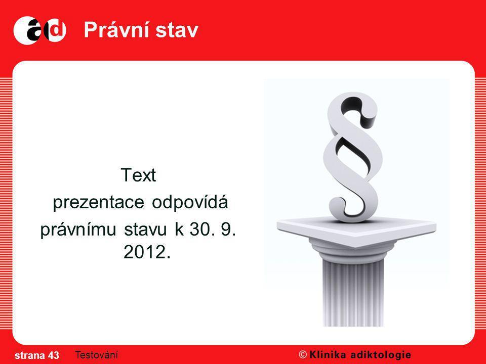 Text prezentace odpovídá právnímu stavu k 30. 9. 2012.