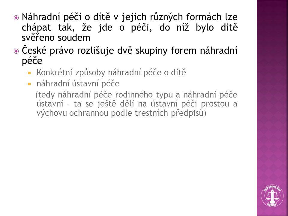 České právo rozlišuje dvě skupiny forem náhradní péče