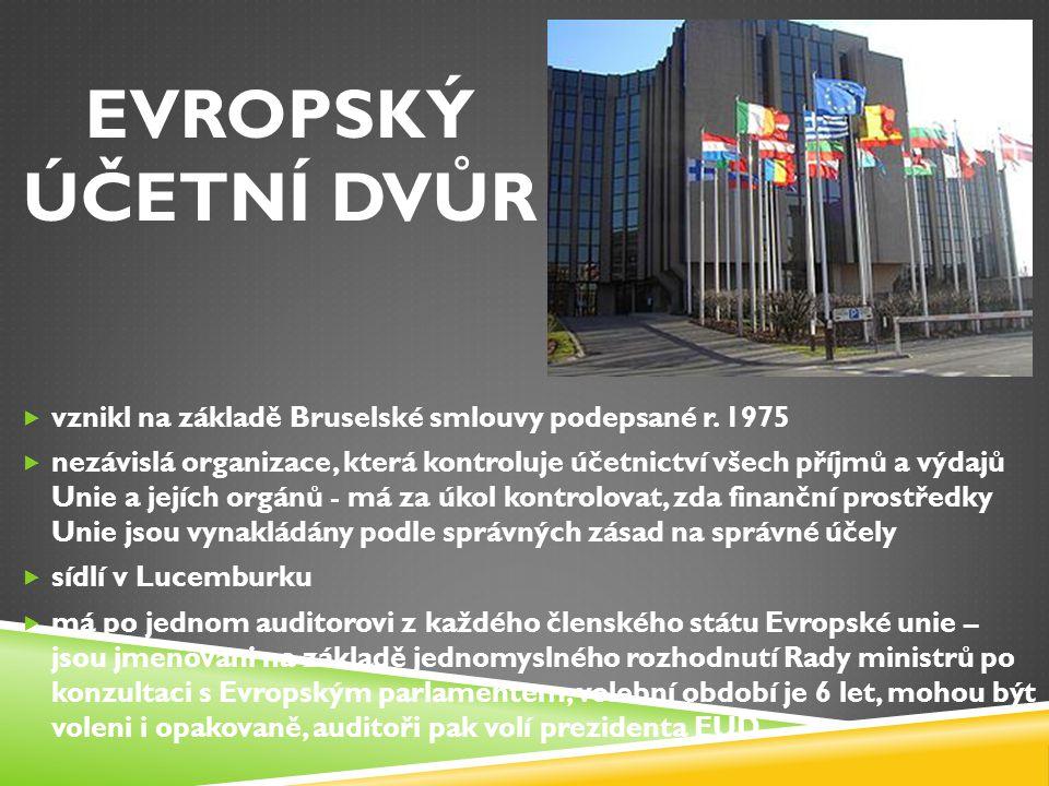 EVROPSKÝ ÚČETNÍ DVŮR vznikl na základě Bruselské smlouvy podepsané r. 1975.