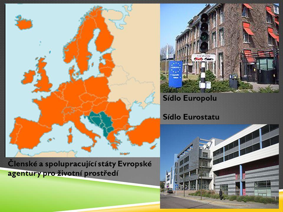 Sídlo Europolu Sídlo Eurostatu.