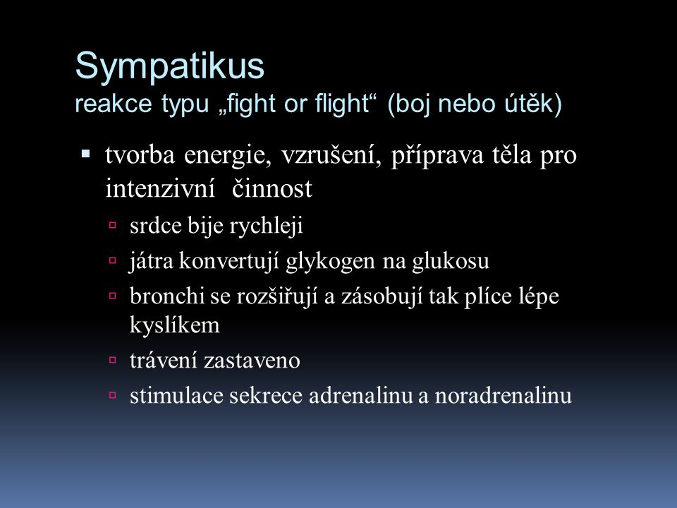 "Sympatikus reakce typu ""fight or flight (boj nebo útěk)"