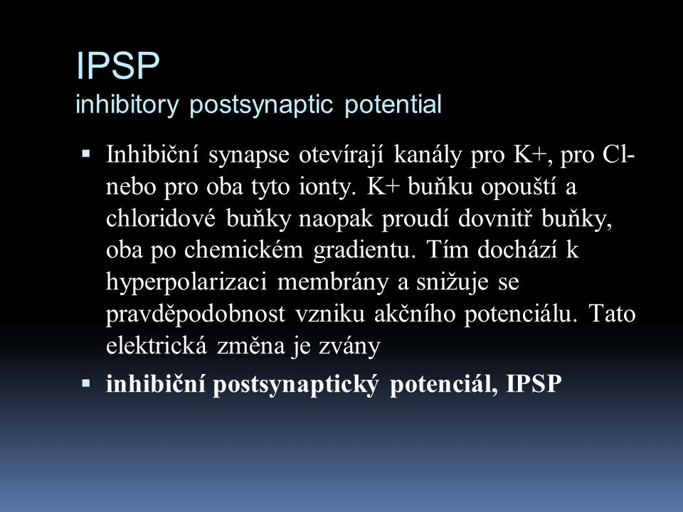 IPSP inhibitory postsynaptic potential