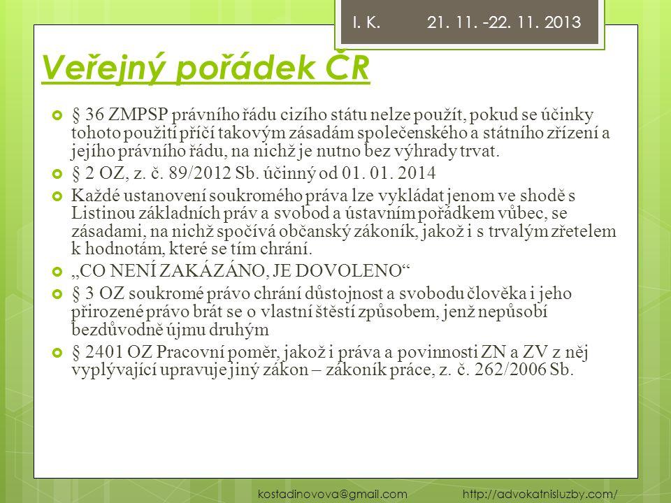 I. K. 21. 11. -22. 11. 2013 Veřejný pořádek ČR.