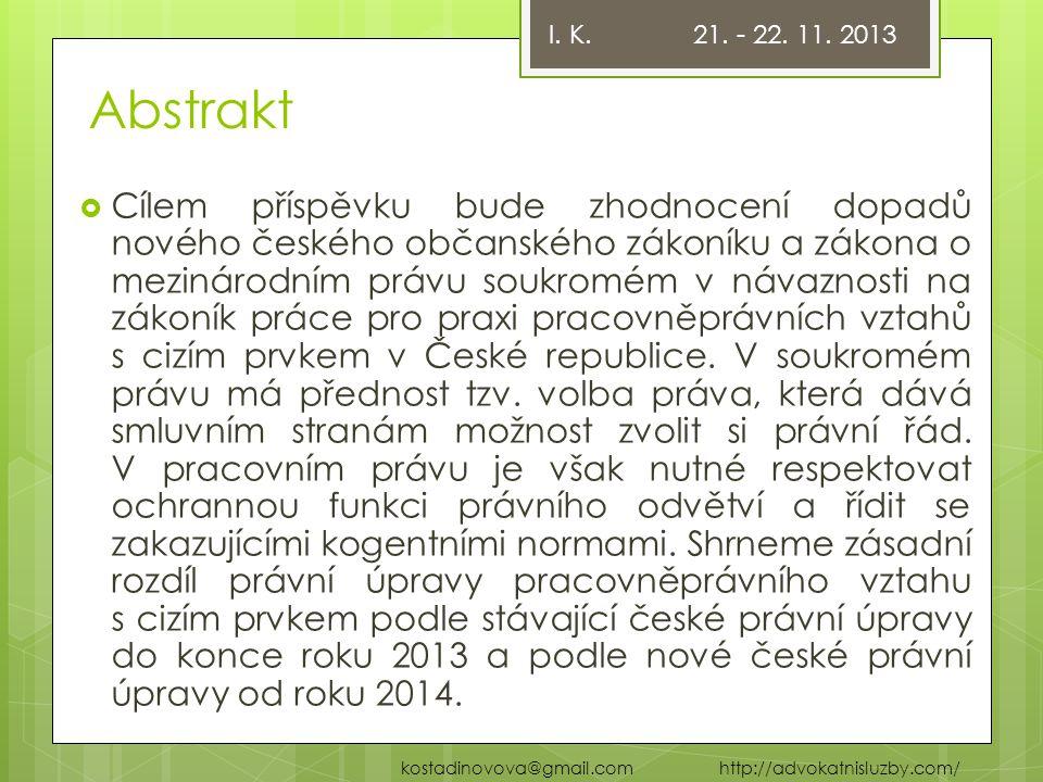 I. K. 21. - 22. 11. 2013 Abstrakt.