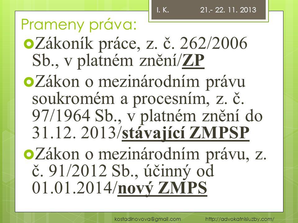 Zákoník práce, z. č. 262/2006 Sb., v platném znění/ZP