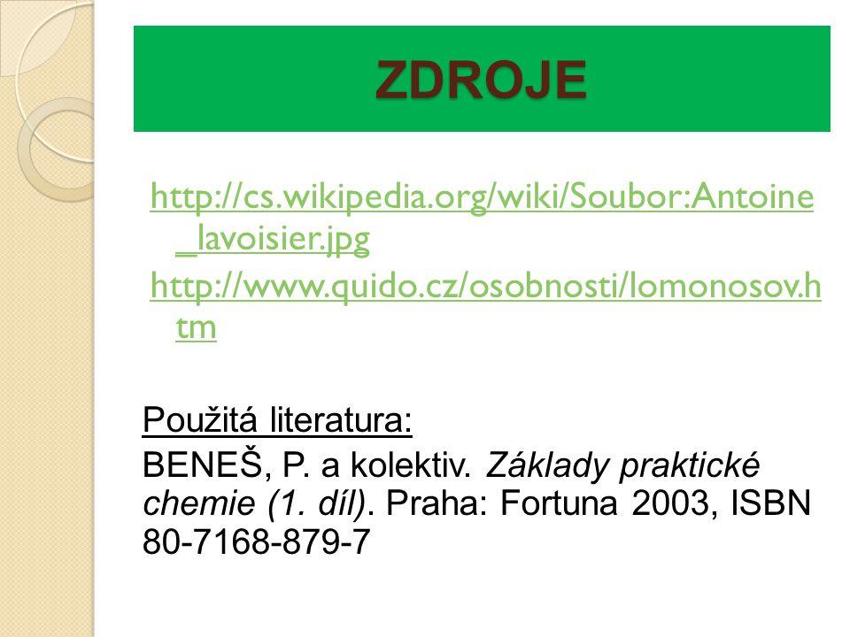 ZDROJE http://cs.wikipedia.org/wiki/Soubor:Antoine _lavoisier.jpg