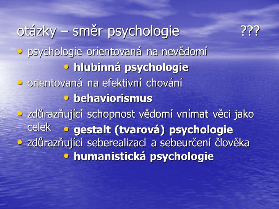 otázky – směr psychologie