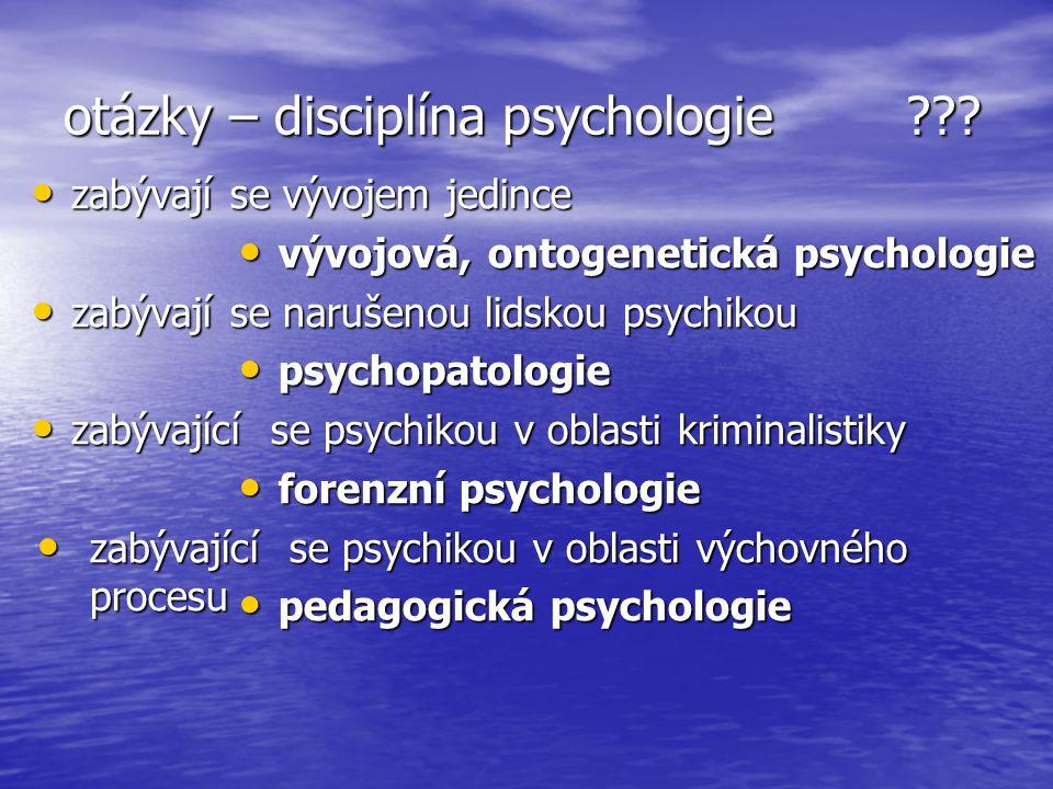 otázky – disciplína psychologie