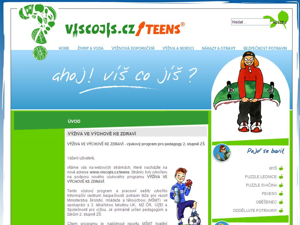 "www.viscojis.cz/teens Educative programme for pre-school children and school children. Cooperation with WHO - ""5 keys to safer food"