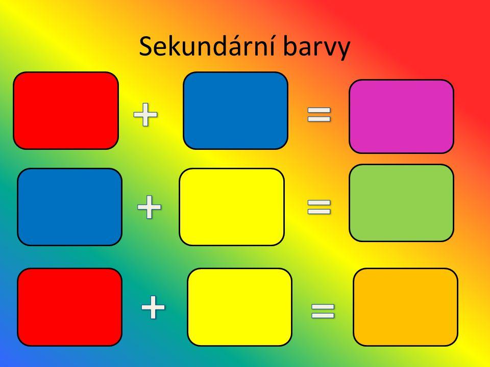 Sekundární barvy + = + = + =