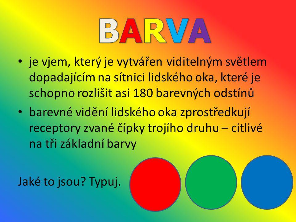 BARVA je vjem, který je vytvářen viditelným světlem dopadajícím na sítnici lidského oka, které je schopno rozlišit asi 180 barevných odstínů.