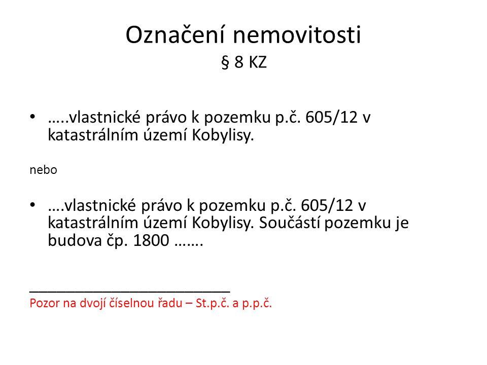 Označení nemovitosti § 8 KZ