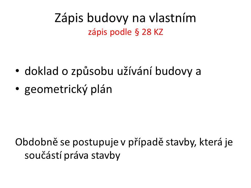 Zápis budovy na vlastním zápis podle § 28 KZ