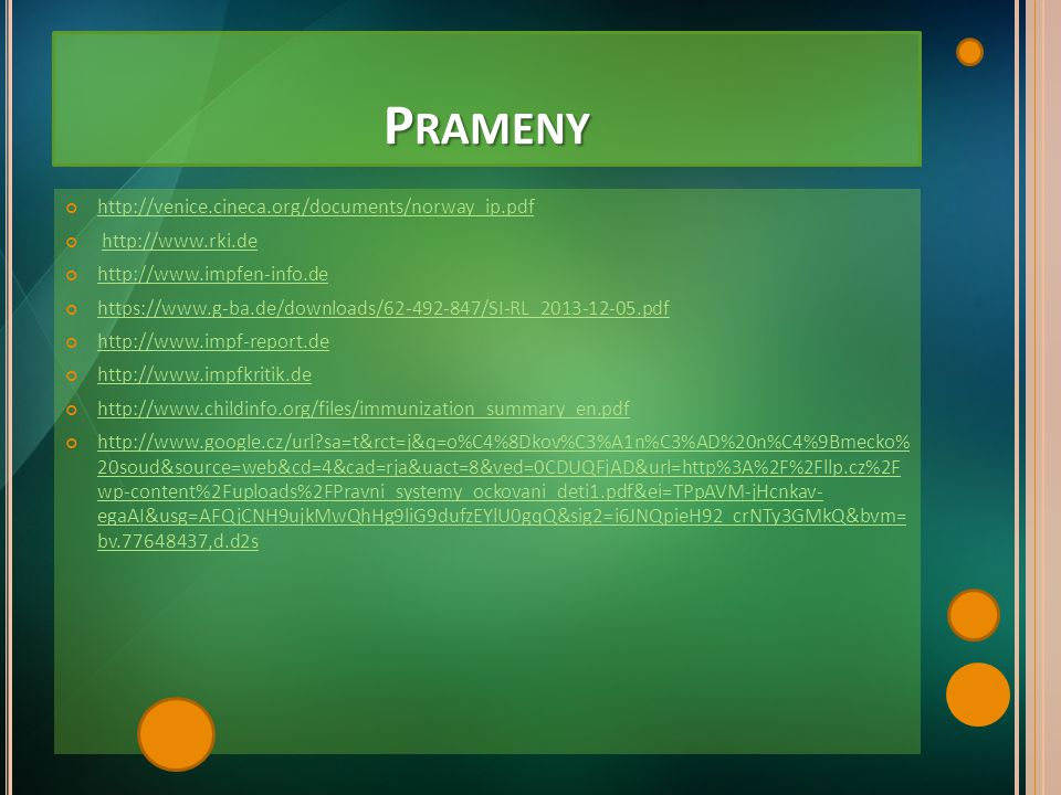 Prameny http://venice.cineca.org/documents/norway_ip.pdf