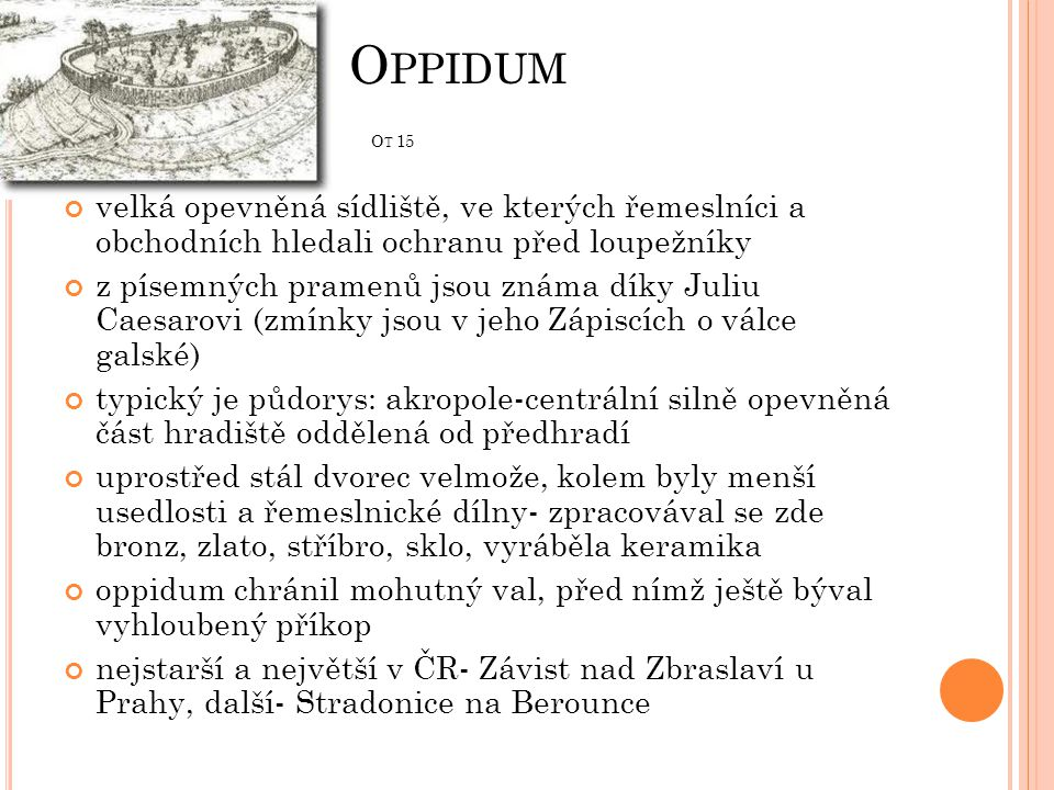 Oppidum Ot 15 velká opevněná sídliště, ve kterých řemeslníci a obchodních hledali ochranu před loupežníky.