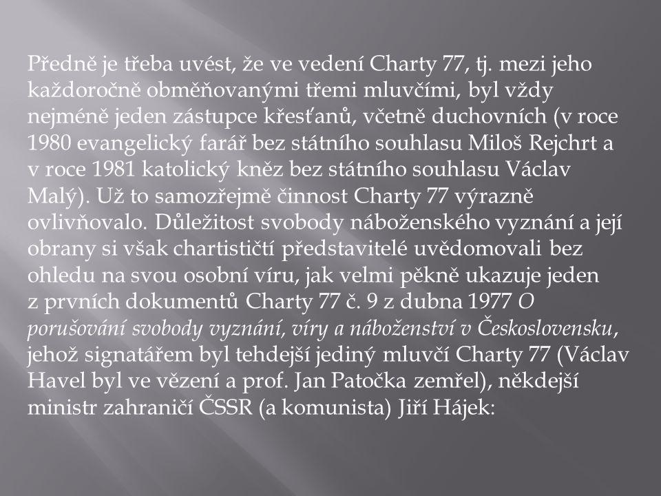 Předně je třeba uvést, že ve vedení Charty 77, tj