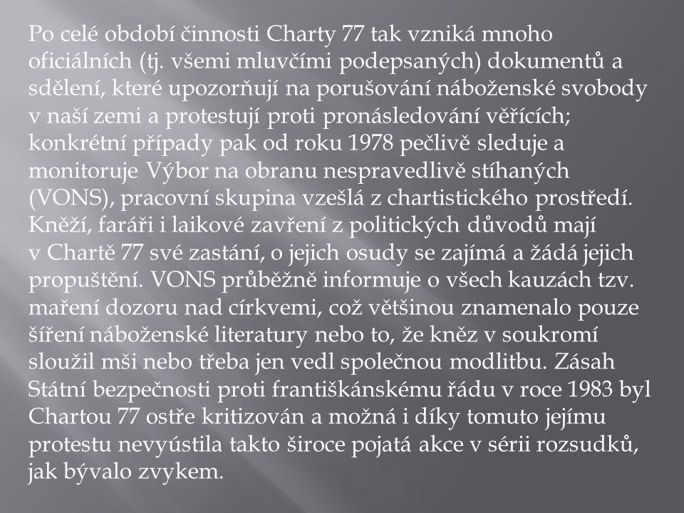 Po celé období činnosti Charty 77 tak vzniká mnoho oficiálních (tj