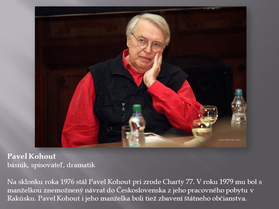 Pavel Kohout básnik, spisovateľ, dramatik
