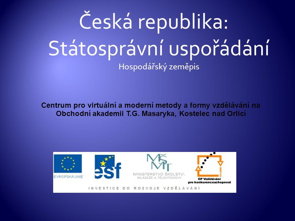 Česká republika: Státosprávní uspořádání Hospodářský zeměpis