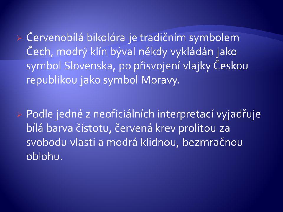Červenobílá bikolóra je tradičním symbolem Čech, modrý klín býval někdy vykládán jako symbol Slovenska, po přisvojení vlajky Českou republikou jako symbol Moravy.