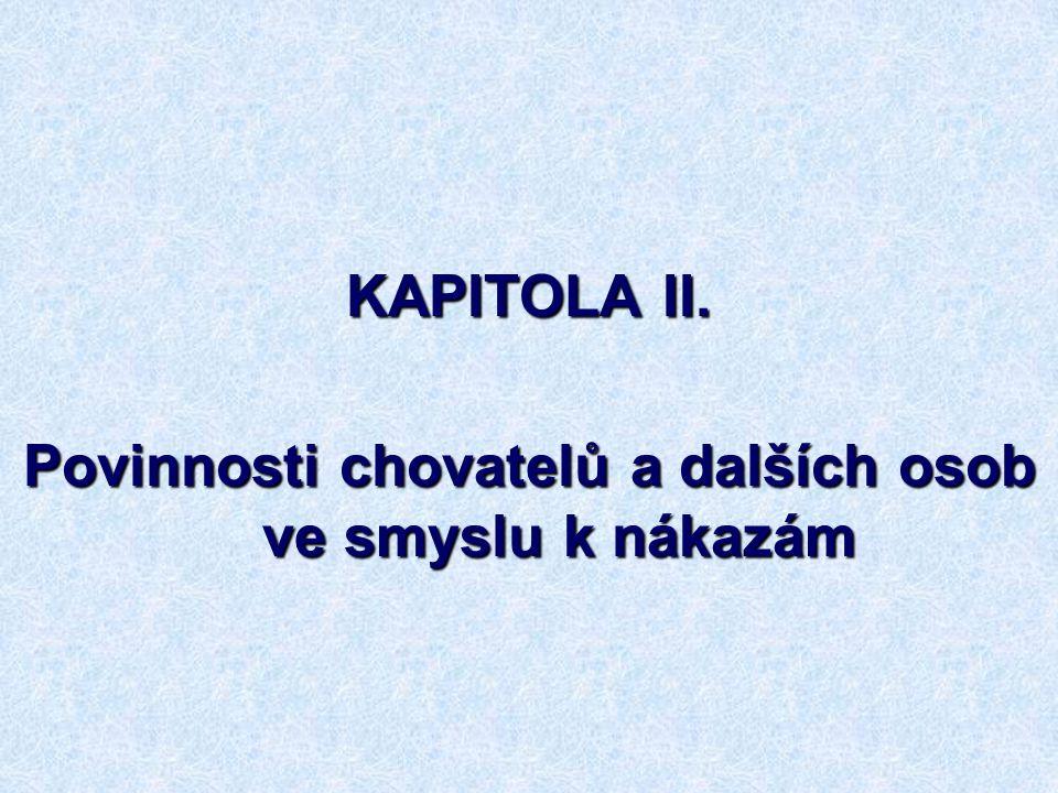KAPITOLA II. Povinnosti chovatelů a dalších osob ve smyslu k nákazám