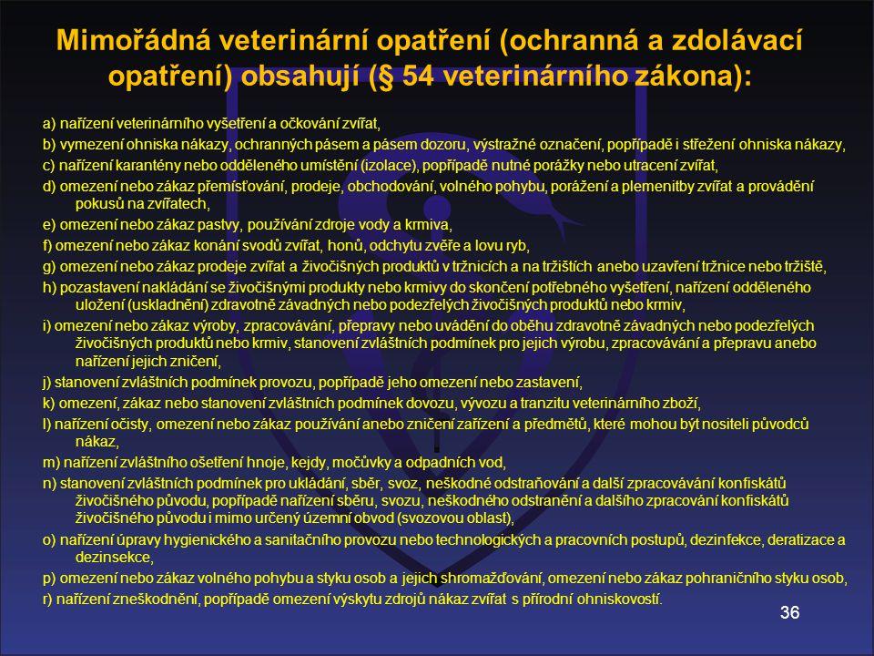 Mimořádná veterinární opatření (ochranná a zdolávací opatření) obsahují (§ 54 veterinárního zákona):