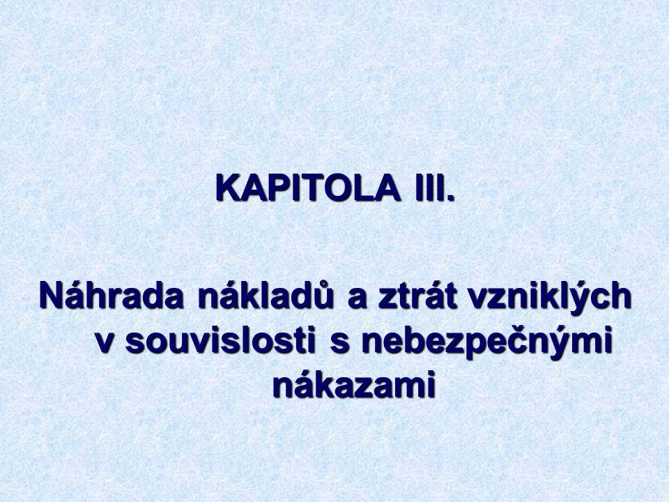 KAPITOLA III. Náhrada nákladů a ztrát vzniklých v souvislosti s nebezpečnými nákazami