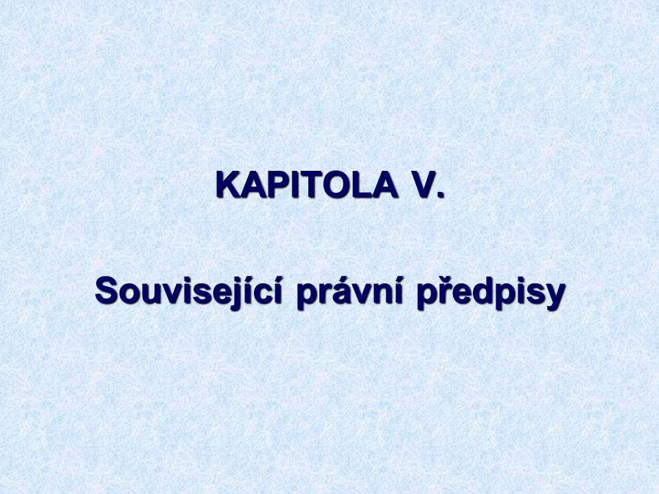 KAPITOLA V. Související právní předpisy
