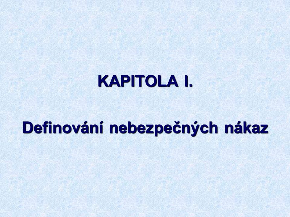 KAPITOLA I. Definování nebezpečných nákaz