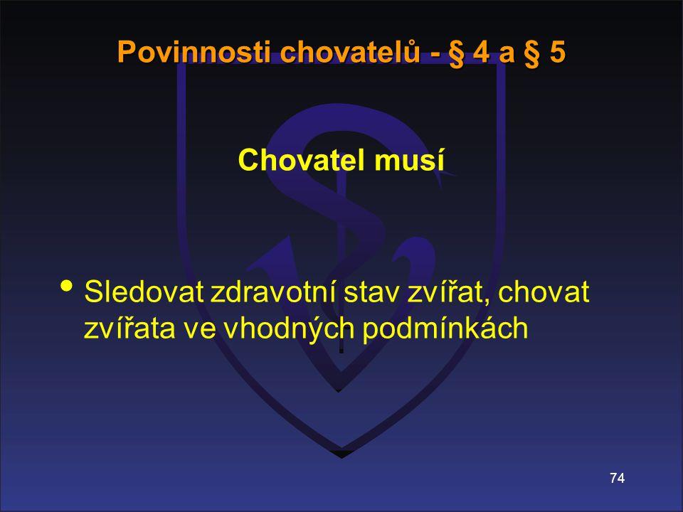 Povinnosti chovatelů - § 4 a § 5