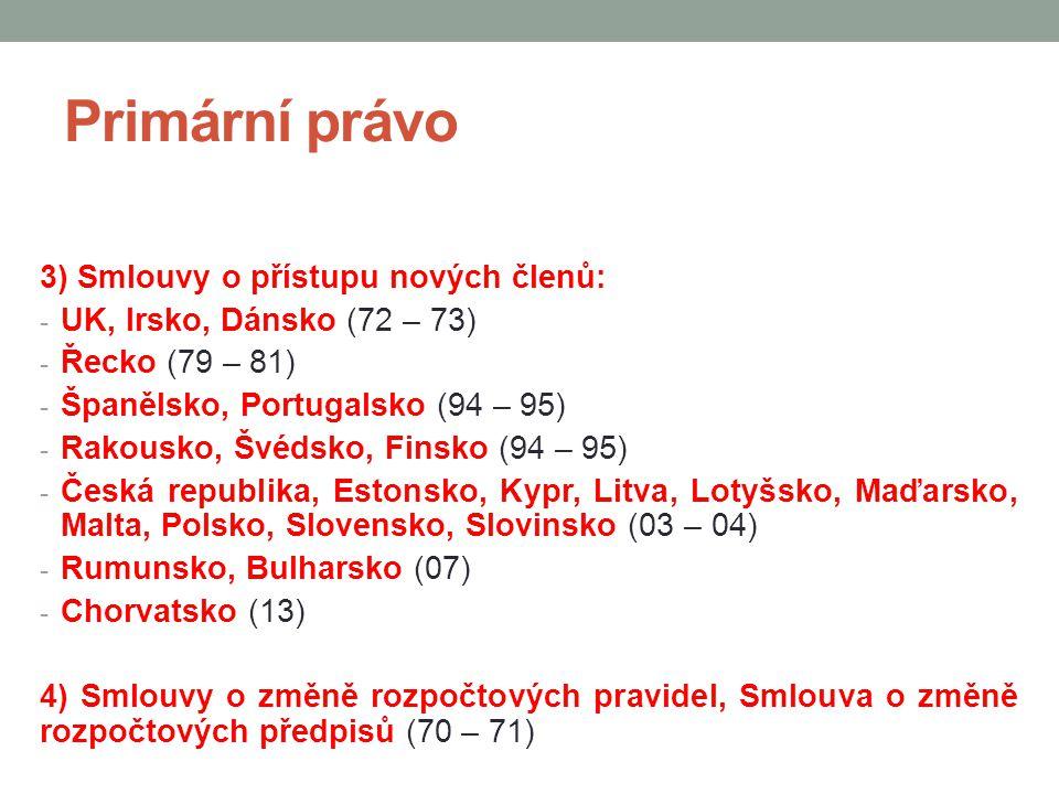 Primární právo 3) Smlouvy o přístupu nových členů: