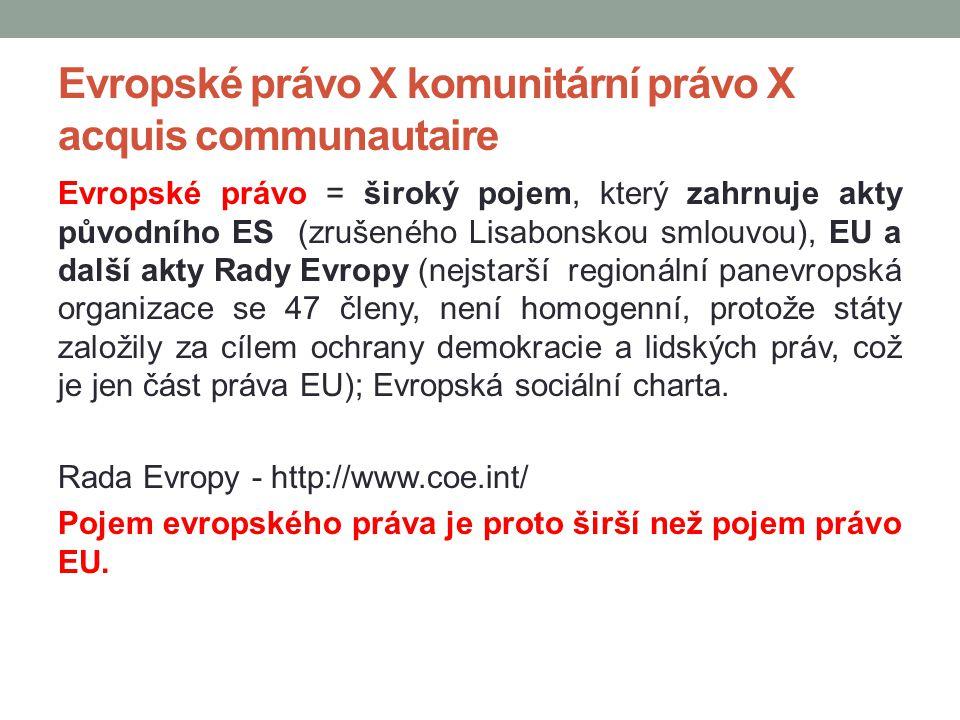 Evropské právo X komunitární právo X acquis communautaire