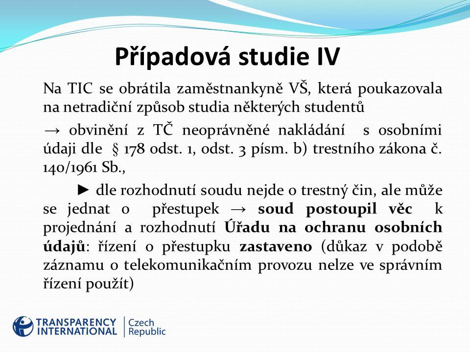 Případová studie IV Na TIC se obrátila zaměstnankyně VŠ, která poukazovala na netradiční způsob studia některých studentů.