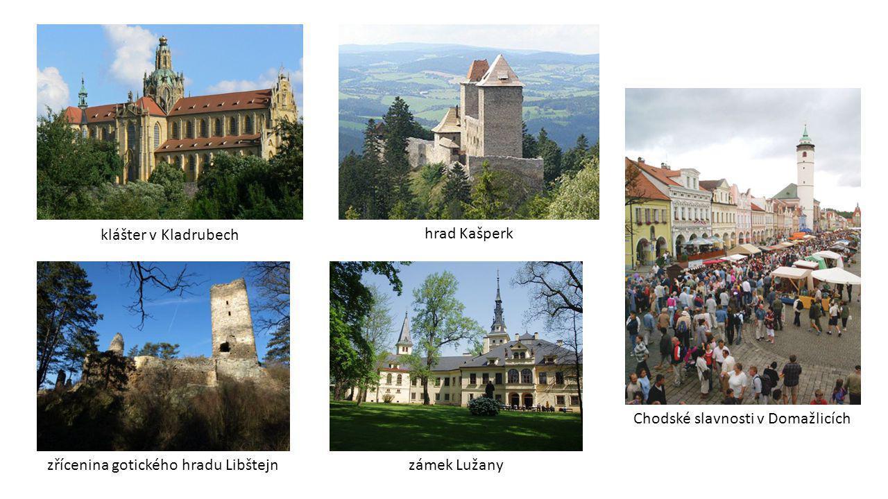 klášter v Kladrubech hrad Kašperk. Chodské slavnosti v Domažlicích. zřícenina gotického hradu Libštejn.