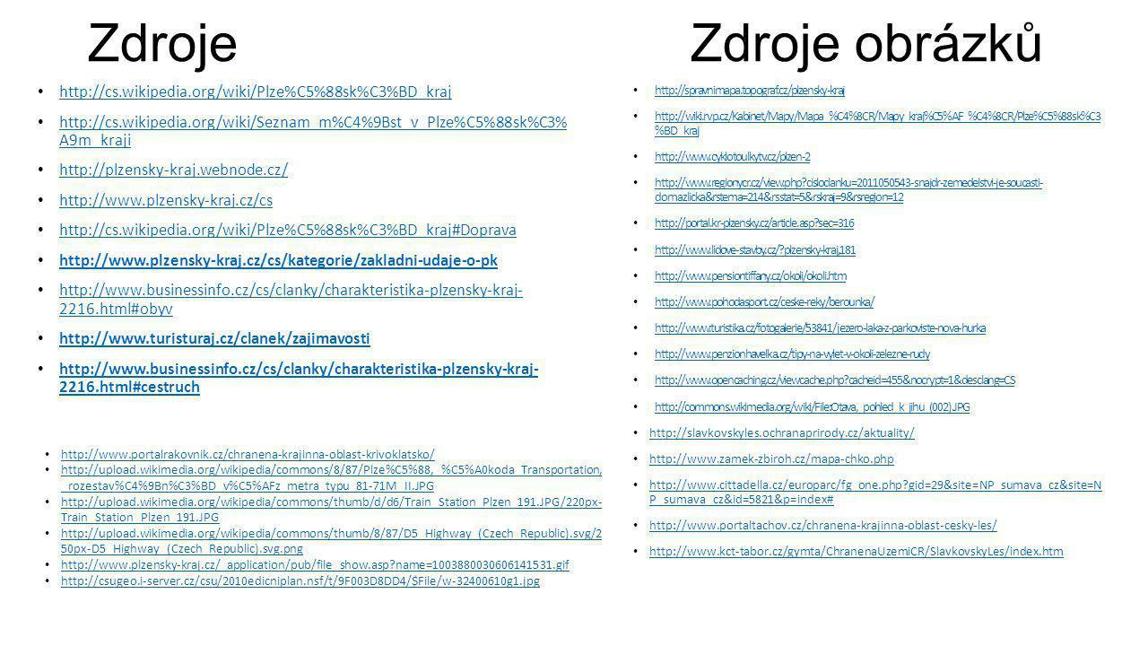 Zdroje Zdroje obrázků http://cs.wikipedia.org/wiki/Plze%C5%88sk%C3%BD_kraj.