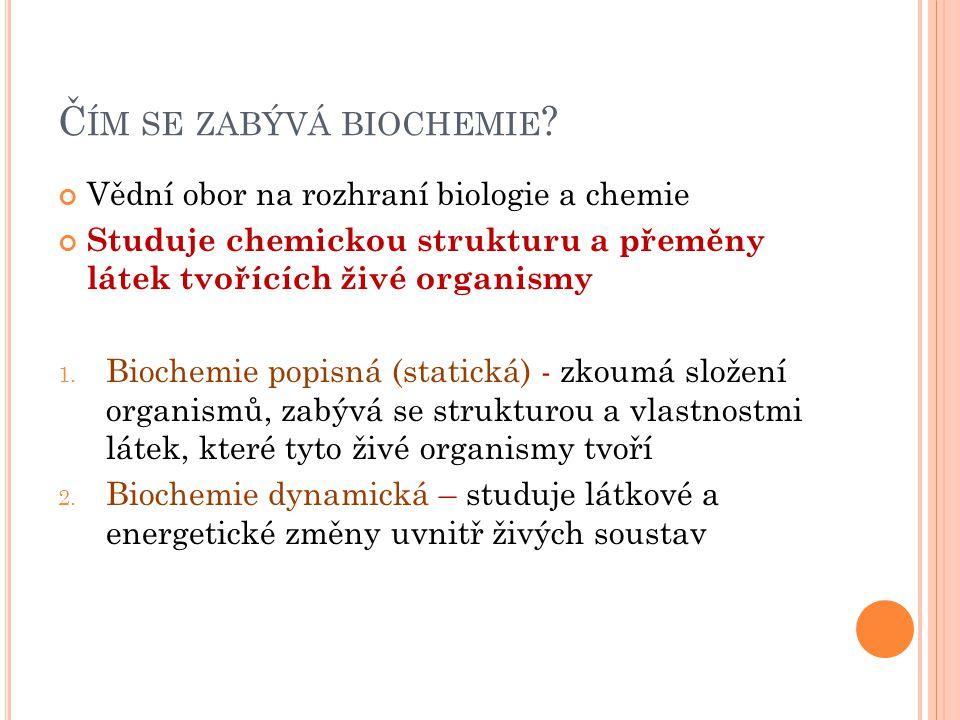 Čím se zabývá biochemie