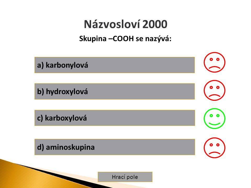 Skupina –COOH se nazývá: