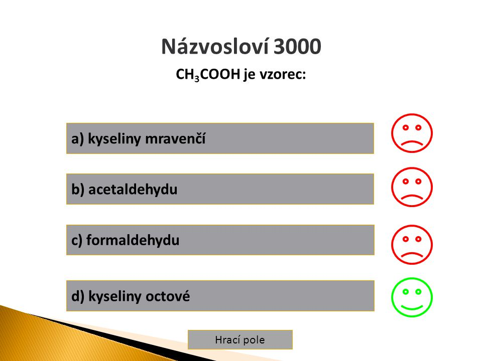 Názvosloví 3000 CH3COOH je vzorec: a) kyseliny mravenčí
